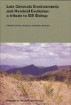 Late Cenozoic Environments and Hominid Evolution: A Tribute to the Late Bill Bishop - P. Banham, Walter W. Bishop, Peter Andrews, Peter Banham