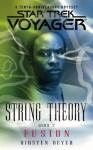 String Theory Book Two: Fusion (Star Trek: Voyager) - Kirsten Beyer