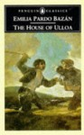 The House of Ulloa - Emilia Pardo Bazán, Paul O'Prey, Lucia Graves, Emilia Pardo Baxan