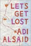Lets Get Lost - Adi Alsaid