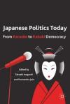 Japanese Politics Today: From Karaoke to Kabuki Democracy - Takashi Inoguchi, Purnendra Jain