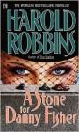 A Stone for Danny Fisher: A Stone for Danny Fisher - Harold Robbins