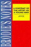 Brodie's Notes On James Joyce's A Portrait Of The Artist As A Young Man - Graham Handley