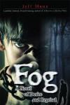 Fog: A Novel of Desire and Reprisal - Jeff Mann