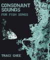 Consonant Sounds for Fish Songs - Traci Chee