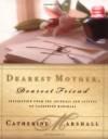 Dearest Mother, Dearest Friend - Catherine Marshall