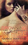 Drowning in Fire - Hanna Martine