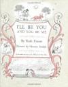I'll Be You and You Be Me - Ruth Krauss, Maurice Sendak