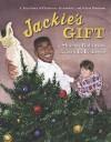 Jackie's Gift - Sharon Robinson, E.B. Lewis