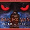 The Warded Man - Peter V. Brett, Pete Bradbury