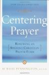 Centering Prayer: Renewing an Ancient Christian Prayer Form - M. Basil Pennington