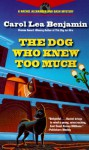 The Dog Who Knew Too Much - Carol Lea Benjamin