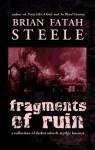 Fragments Of Ruin - Brian Fatah Steele