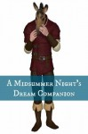 A Midsummer Night's Dream Companion (Includes Study Guide, Complete Unabridged Book, Historical Context, Biography, and Character Index)(Annotated) - BookCaps, William Shakespeare
