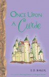 Once Upon a Curse (Tales of the Frog Princess, #3) - E.D. Baker