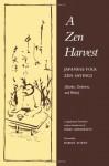 A Zen Harvest - Sōiku Shigematsu, Robert Aitken