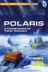 Polaris: A Celebration of Polar Science - Julie E. Czerneda, Emily Mah, E.M. Tippetts, Jean-Pierre Normand