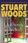Hothouse Orchid - Stuart Woods