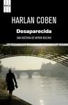 Desaparecida (SERIE NEGRA) - Alberto Coscarelli Guaschino, Harlan Coben