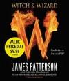 Witch & Wizard - Elijah Wood, James Patterson, Gabrielle Charbonnet, Spencer Locke