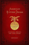 American & Other Drinks 1878 Reprint: Cocktails, Punches & Fancy Drinks - Ross Brown