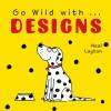 Go Wild with . . . Designs - Neal Layton