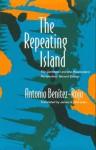 La Isla Que Se Repite: El Caribe y La Perspectiva Posmoderna - Antonio Benitez-Rojo
