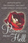 Prom Nights from Hell: Paranormal Prom Stories by Five Extraordinary Authors - Lauren Myracle, Stephenie Meyer