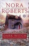 Dark Witch (Cousins O'Dwyer Trilogy) - Nora Roberts