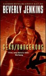 Sexy/Dangerous - Beverly Jenkins