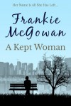 A Kept Woman - Frankie McGowan