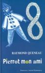 Pierrot mon ami - Raymond Queneau