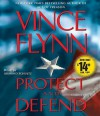 Protect and Defend: A Thriller - Vince Flynn, Armand Schultz