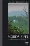 Mordseifel. Kriminelle Geschichten Aus Einem Mörderischen Landstrich - Jacques Berndorf, Ralf Kramp