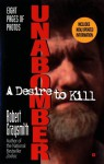 Unabomber: A Desire to Kill - Robert Graysmith