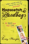 Hopscotch & Handbags: The Truth about Being a Girl - Lucy Mangan