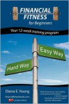 Financial Fitness for Beginners - A 12-Week Training Program (Canadian Edition) - Diana E. Young