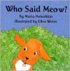 Who Said Meow? - Maria Polushkin Robbins, Vladimir Suteev, Ellen Weiss