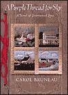 A Purple Thread for Sky: A Novel of Interwined Lives - Carol Bruneau