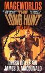 The Long Hunt: Mageworlds #5 - Debra Doyle, James D. Macdonald