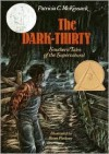 The Dark-Thirty: Southern Tales of the Supernatural - Patricia C. McKissack