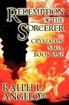 Redemption of the Sorcerer - Ralph L. Angelo Jr.