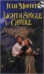 Light a Single Candle - Julie Moffett