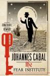 Johannes Cabal: The Fear Institute - Jonathan L. Howard