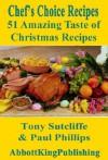 51 Amazing Taste of Christmas Recipes (Chef's Choice Recipes) - Paul Phillips, Tony Sutcliffe