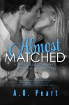 Almost Matched - Angela Orlowski-Peart