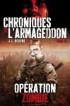 Chroniques de l'Armageddon T03:Opération zombie (PANINI BOOKS) (French Edition) - J.L. Bourne