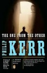The One from the Other (Bernie Gunther Series #4) - Philip Kerr
