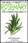 Health Benefits of Rosemary For Cooking and Health (Health Learning Series) - John Davidson, Muhamad Usman