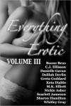 Everything Erotic Volume III - Boone Brux, C.J. Ellisson, Whitley Gray, Keta Diablo
